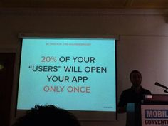 "20% of your ""users"" will open you app ONLY ONCE!"