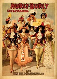 """Advertising poster for """"Hurly-Burly Extravaganza and Refined Vaudeville"""" - Courier Litho. Co (1899) - Hurly Burly Extravaganza, originally started in 1878 was an event and vaudeville company. Vaudeville was a theatrical genre of variety entertainment in the United States and Canada from the early 1880s until the early 1930s."""