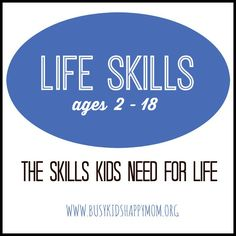 Discover the essential Life Skills your child needs to be successful in life. Life Skills for Children ages 2-18.