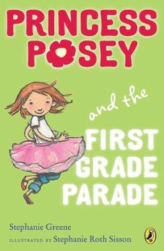 Princess Posey and the First Grade Parade: Book 1 (Princess Posey, First Grader) by Stephanie Greene,http://www.amazon.com/dp/0142418277/ref=cm_sw_r_pi_dp_pDzhtb1PXV7BB050