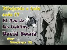 Dibujando a toda caña 17 El Rey de los Goblins, David Bowie