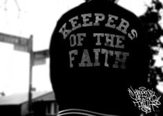 Keepers of the Faith. HARDCORE music for life. straight edge respect.