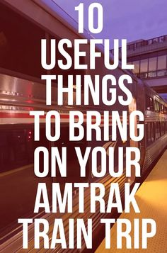 10 Things To Pack for Your Amtrak Train Ride: Useful Items to Bring on a Train Trip - 10 Things To Pack for Your Amtrak Train Ride: Useful Items to Bring on a Train Trip - Packing Tips For Travel, Travel Essentials, Budget Travel, Travel Ideas, Travel Hacks, Packing Lists, Amtrak Train Travel, Travel By Train, Scenic Train Rides