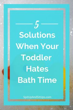 5 Easy Solutions When Your Toddler Hates Bath Time! | Spit Up and Sit Ups Five Solutions When Your Toddler Hates Bath Time - A few small changes in your routine and the way you do bath time can make all the difference in making bath time more enjoyable for your toddler and for you! I've done these five things and it worked with consistency and being flexible when things didn't go my way. Bath time can be fun again for your toddler! when your toddler hates bath time, bath time...
