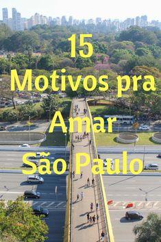 Conheça 15 motivos para amar São Paulo e se inspire em o que fazer na terra da garoa.