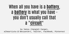 When all you have is a battery by elheartista.deviantart.com on @DeviantArt