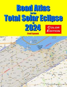 Road Atlas for the Total Solar Eclipse of 2024 - Full Color Edition 2024 Eclipse, Total Eclipse, Next Solar Eclipse, Ohio, The Road Warriors, Most Popular Books, Atlas, Prince Edward Island, Our Solar System
