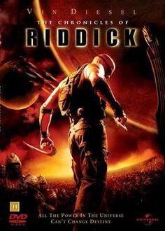 The Chronicles of Riddick (2004) movie   LOOOOOOVE THIS FUCKING MOVIE!