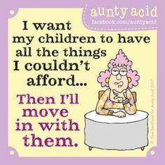Funny quotes aunty acid humor people, aunty acid humor thoughts, aunty acid jokes, aunty acid q Aunty Acid, Funny Girl Quotes, Sarcastic Quotes, Humor Quotes, Funny Sarcastic, Laugh Quotes, Life Quotes, Girl Humor, Mom Humor