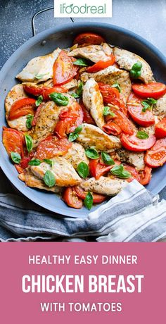Chicken Breast with Tomatoes is 30 minute healthy dinner recipe with quickly seared chicken tenders, then sautéed with fresh tomatoes, garlic and oregano.  #ifoodreal #cleaneating #healthy #recipe #recipes #chicken