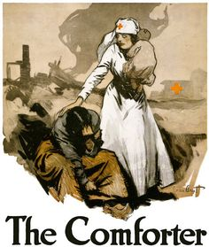 An American Red Cross poster showing a Red Cross nurse holding an infant and comforting a woman amid the destruction of war. Gordon Grant, c. 1918.