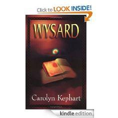Wysard (The Ryel Saga, Part One) [Kindle Edition]  Carolyn Kephart (Author)