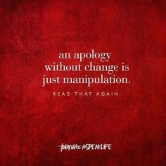 goodmorning apology family life ownit momlife ownyourlife change manipulation dotherightthing actionsspeaklouderthanwords actions speaklife forreal read again Advice Quotes, Sign Quotes, Me Quotes, Addiction Quotes, Addiction Recovery, Actions Speak Louder Than Words, Recovery Quotes, Speak Life, Daily Quotes