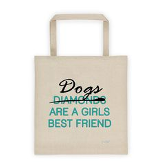"""""""Dogs Are A Girls Best Friend"""" Eco-Friendly Dog Lovers Tote Bag"""