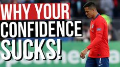 Why Your Soccer Confidence SUCKS! Defensive Soccer Drills, Soccer Tips, Confidence, Self Confidence