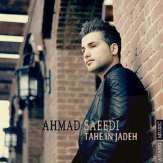 دانلود آهنگجدیداحمد سعیدیبا نامته این جاده Download New SongBy Ahmad SaeediCalledTahe In Jaddeh