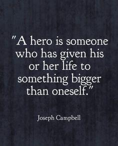 A hero is: