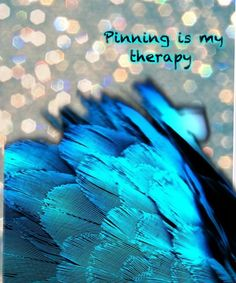 Pinning is my therapy.