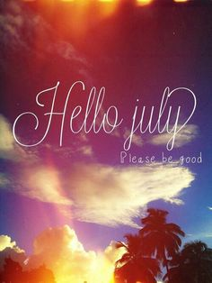 There's always a good sign Be prepare To Enjoy The Journey The More U Chase It The Closer U Are . Bubye June & Welcome July.Be Nice & Be Good To Me. Seasons Months, Months In A Year, Summer Months, 1 Year, 12 Months, Happy Week, Happy July, New Month Wishes, New Month Quotes