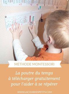 La poutre du temps Montessori à imprimer gratuitement pour aider les enfants à se repérer. #montessori #poutredutemps #lacourdespetits Education Positive, Peaceful Parenting, Attachment Parenting, Family Life, Activities For Kids, Positivity, Children, Parents, Routine