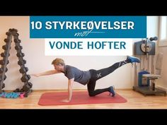 10 Styrkeøvelser mot Vonde Hofter - YouTube Health, Words, Health Care, Salud