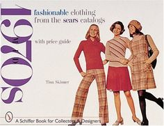 Fashionable Clothing from the Sears Catalogs: Mid-1970s (...