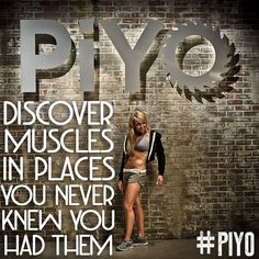 strong is the new sexy! Piyo is so good for your body.