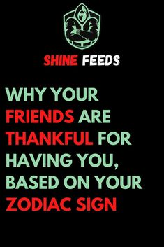WHY YOUR FRIENDS ARE THANKFUL FOR HAVING YOU, BASED ON YOUR ZODIAC SIGN Sagittarius Man, Aquarius Men, Aries Woman, Zodiac Sign Traits, Zodiac Facts, Zodiac Sign Tattoos, Addicted To You, Good Listener, Love Advice