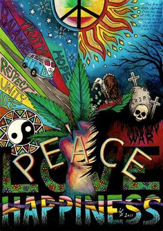 Peace, love, happiness and marijuana! Love to smoke or vape marijuana, but can't… Paz Hippie, Estilo Hippie, Hippie Peace, Hippie Love, Hippie Things, Hippie Trippy, Peace Love Happiness, Peace And Love, Psychedelic Art