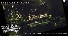 Disney Movies Under the Stars at Rock Father HQ: THE JUNGLE BOOK [Presented in Partnership with Disney]