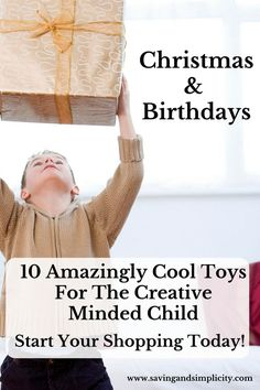 Christmas & Birthdays. What do you buy for the creative, brainy child in your life? Here are 10 amazingly cool toys for the creative minded child.