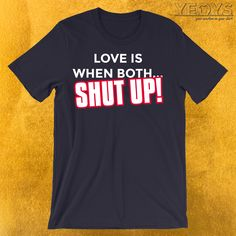Anti Valentines Day, Funny Valentine, Typographie Design, Incredible Gifts, Amazing, Love Is When, Love Shirt, Statements, Shut Up