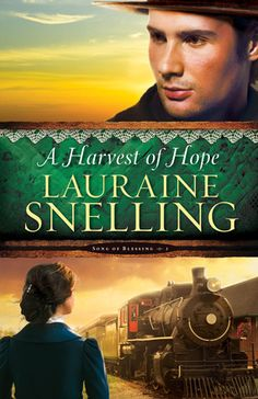 A Harvest of Hope  by: Lauraine Snelling, March 2015