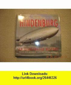 Hindenberg An Illustrated History Rick Archbold ,   ,  , ASIN: B002RSKCG0 , tutorials , pdf , ebook , torrent , downloads , rapidshare , filesonic , hotfile , megaupload , fileserve