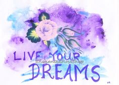 Live Your Dreams... by Machel Spence on Etsy