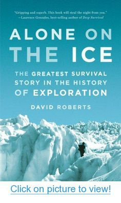 Alone on the Ice: The Greatest Survival Story in the History of Exploration #Alone #Ice: #Greatest #Survival #Story #History #Exploration