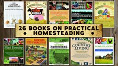 26 Really Great resource books for homesteading...whether you're urban, suburban or rural!