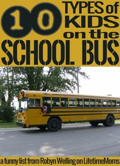 10 types of kids on the school bus - a funny list from @RobynHTV on @LifetimeMoms #parenting #kids #humor