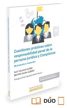 Cuestiones prácticas sobre responsabilidad penal de la persona jurídica y compliance : 86 preguntas y respuestas