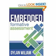 Embedded Formative Assessment  What I'm currently reading; I strongly recommend it.