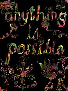 ☮ American Hippie Quotes ~ Anything is possible Find Quotes, Love Me Quotes, Always Be Positive, Positive Vibes, Hippie Quotes, Everything Is Connected, Indie Art, Anything Is Possible, Affordable Art