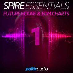 Spire Essentials Vol.1 Future House and EDM Charts, Spire Essentials, Spire, House, Future House, Future, Essentials, EDM, Charts, Magesy.be