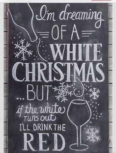 I'm dreaming of a white Christmas... but if the white runs out I'll drink the red. #winehumor