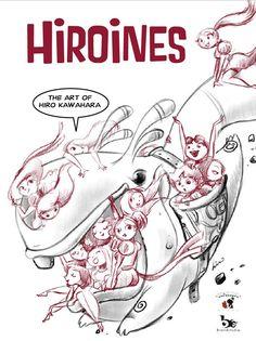 Hiroines. The Art of Hiro Kawahara [Reference Press]