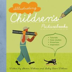 Illustrating Children's Picture Books: Tutorials, Case Studies, Know-How, Inspiration