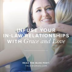 Guidelines to help you infuse your in-law relationships with grace and love.