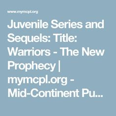 Juvenile Series and Sequels: Title: Warriors - The New Prophecy | mymcpl.org - Mid-Continent Public Library