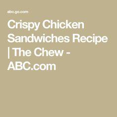 Crispy Chicken Sandwiches Recipe | The Chew - ABC.com
