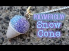Polymer Clay Snow Cone Charm Tutorial - YouTube