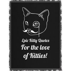 Looking for the purrfect gift? Check out For the love of K... at http://www.epickittyquotes.com/products/for-the-love-of-kitties?utm_campaign=social_autopilot&utm_source=pin&utm_medium=pin